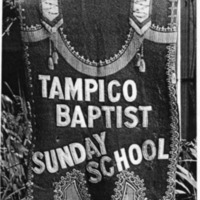 Tampico Baptist Sunday School banner. - from Jeanette Stout,  4 1/2 x 6 3/4, bw.