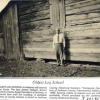 Hound Hollow School, Oldest Log School in the county and the late James Tatlock - from Jackson County Historical Society