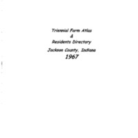 Triennial Farm Atlas and Residents Directory of Jackson County, Indiana 1967